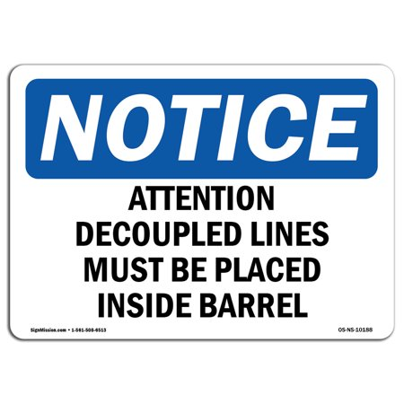 OSHA Notice Sign - Attention Decoupled Lines Must Be Placed | Choose from: Aluminum, Rigid Plastic or Vinyl Label Decal | Protect Your Business, Construction Site |  Made in the (Warehouse On Line)