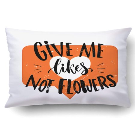 BPBOP Give me likes not flowers Funny quote Joke saying at orange heart symbol Pillowcase Throw Pillow Cover Case 20x30 - Halloween Jokes Quotes And Sayings