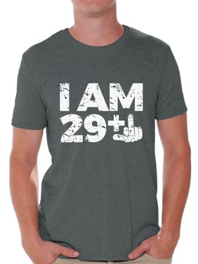 Product Image Awkward Styles Thirty Birthday Shirts For Men I Am 29 Mens Tshirt Funny Bday Outfit