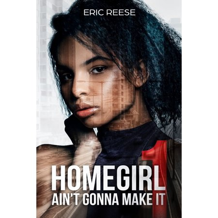 Homegirl Ain't Gonna Make It - eBook