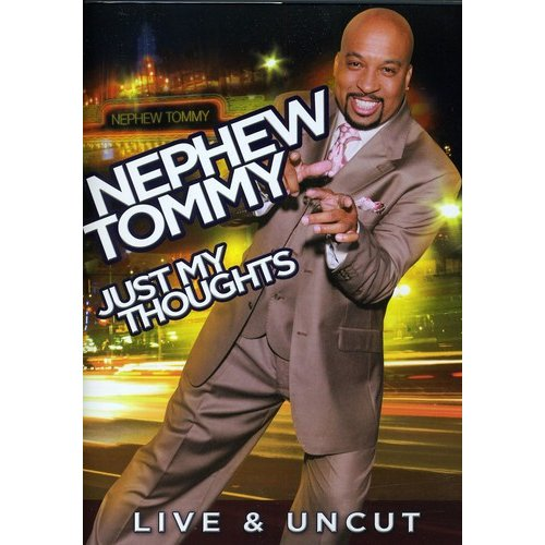 Nephew Tommy: Just My Thoughts (Live & Uncut) (Widescreen)