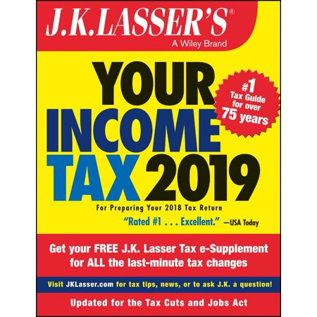 J.K. Lasser's Your Income Tax 2019 : For Preparing Your 2018 Tax (Best Income Tax Deductions)