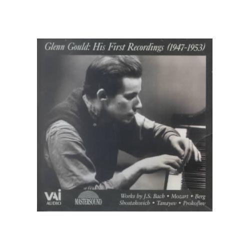 GLENN GOULD: HIS FIRST RECORDINGS