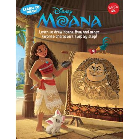 Learn to Draw Disney's Moana : Learn to Draw Moana, Maui, and Other Favorite Characters Step by Step!](Famous Storybook Characters)