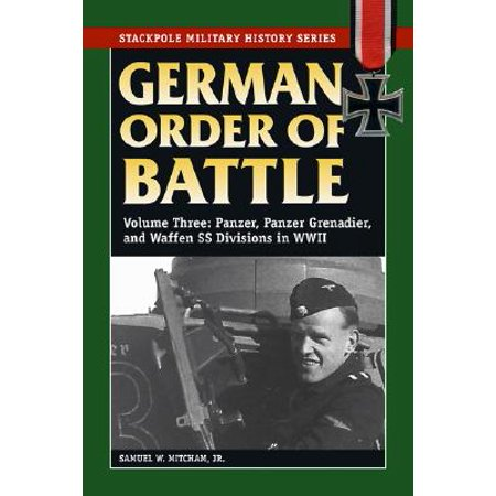 German Order of Battle, Volume 3 : Panzer, Panzer Grenadier, and Waffen SS Divisions in (Wwii German Insignia)
