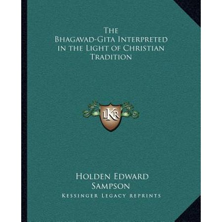 The Bhagavad-Gita Interpreted in the Light of Christian