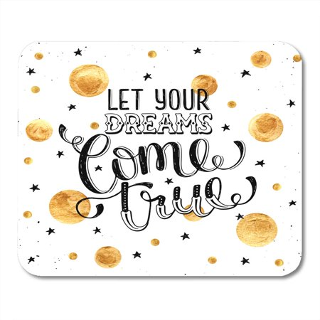 KDAGR Inspiration Quote About Dream Let Your Come True Inspirational Lettering Golden Spots Modern Magic Mousepad Mouse Pad Mouse Mat 9x10 inch