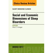 Social and Economic Dimensions of Sleep Disorders, An Issue of Sleep Medicine Clinics - Volume 12-1 - eBook