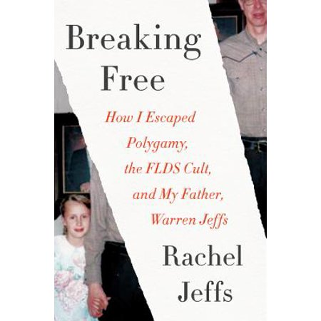 All About My Dad (Breaking Free : How I Escaped Polygamy, the FLDS Cult, and My Father, Warren)