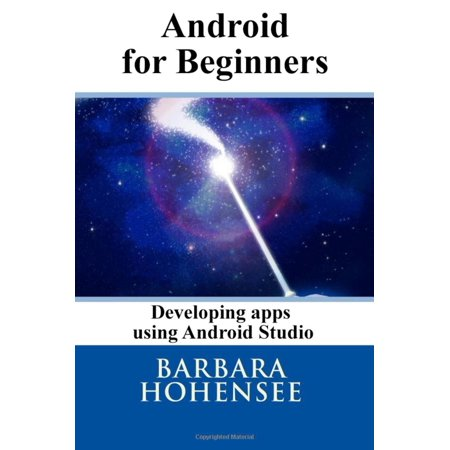Android For Beginners. Developing Apps Using Android Studio - (Create A Android App In Android Studio)