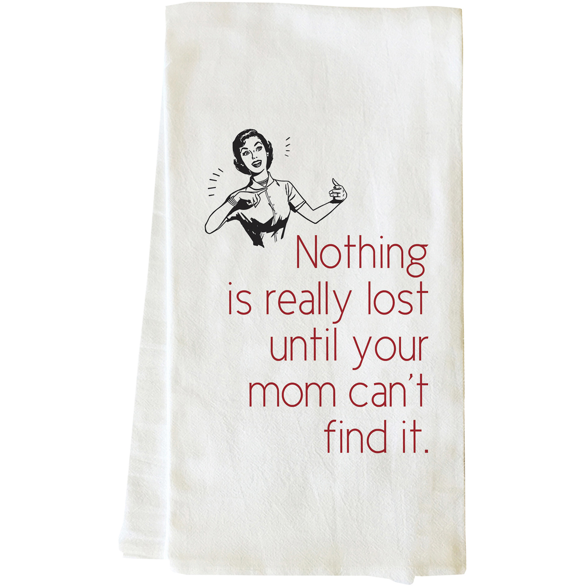 """Nothing Is Lost Until Mom Can't Find It"" Tea Towel by OneBellaCasa"