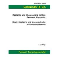 Codecoder & Co. - Radionik Und Bioresonanz Mittels Personal Computer