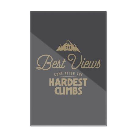 The Best Views Come After The Hardest Climbs - Breathless Paper Co. Artwork (8x12 Acrylic Wall Art Gallery Quality)