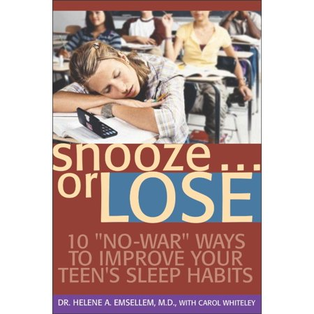 Snooze    Or Lose   10  No War  Ways To Improve Your Teens Sleep Habits