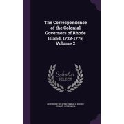 The Correspondence of the Colonial Governors of Rhode Island, 1723-1775; Volume 2