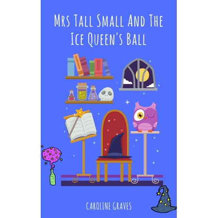 Mrs Tall Small And The Ice Queen
