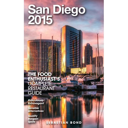 San Diego - 2015 (The Food Enthusiast's Complete Restaurant Guide) -