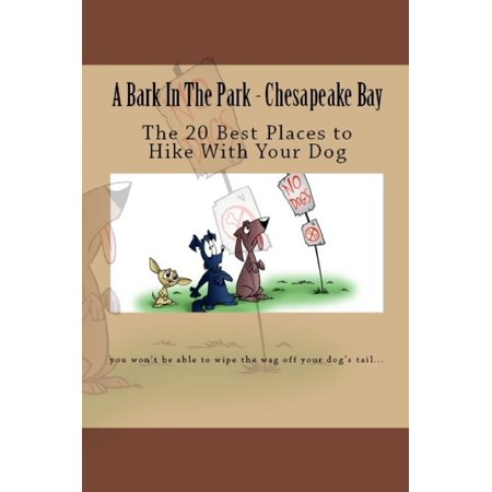 A Bark In The Park-Chesapeake Bay: The 20 Best Places To Hike With Your Dog -