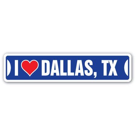 I LOVE DALLAS, TEXAS Street Sign tx city state us wall road décor gift