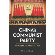 China's Communist Party : Atrophy and Adaptation