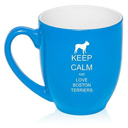 16 oz Large Bistro Mug Ceramic Coffee Tea Glass Cup Keep Calm and Love Boston Terriers (Light Blue)
