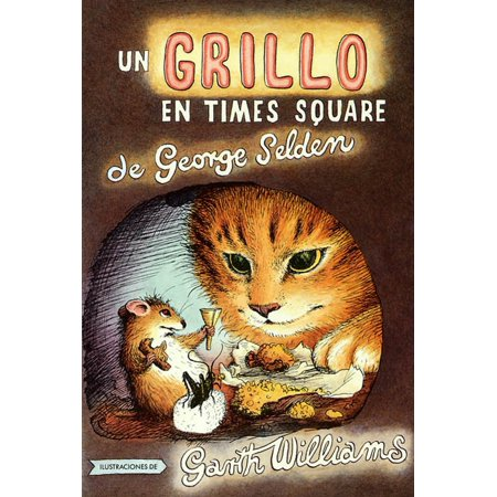 Un Grillo En Time Square : Spanish paperback edition of The Cricket in Times Square (Halloween Events In Times Square 2017)