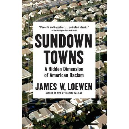 Sundown Towns : A Hidden Dimension of American