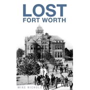 Lost Fort Worth (Hardcover)