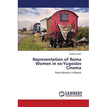 Representation of Roma Women in Ex-Yugoslav Cinema - image 1 of 1