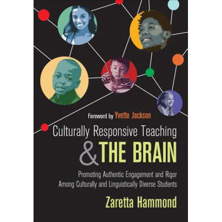 Culturally Responsive Teaching and the Brain : Promoting Authentic Engagement and Rigor Among Culturally and Linguistically Diverse (Teaching The Crucible To High School Students)