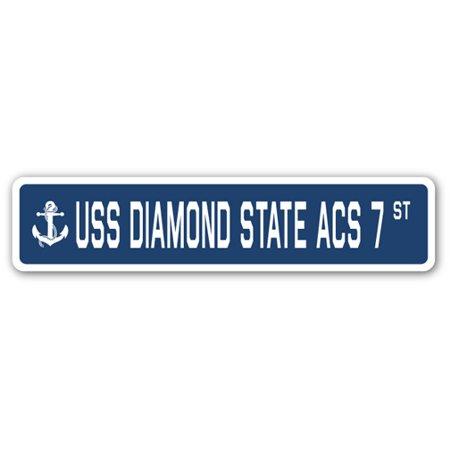 Uss Diamond (USS DIAMOND STATE ACS 7 Street Sign us navy ship veteran sailor gift)