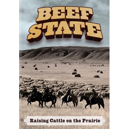 Beef State: Raising Cattle on the Prairie (DVD) (Medicated Feed Additives For Beef Cattle And Calves)