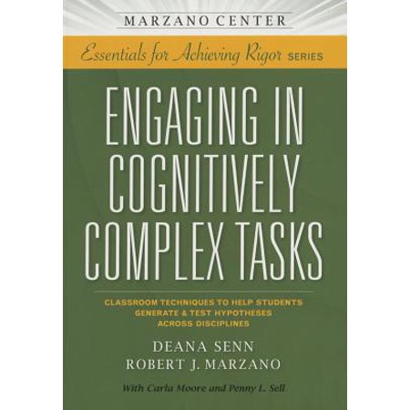 Engaging in Cognitively Complex Tasks : Classroom Techniques to Help Students Generate & Test Hypotheses Across
