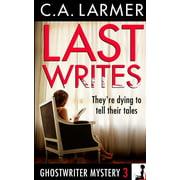 Ghostwriter Mystery: Last Writes: A Ghostwriter Mystery 3 (Paperback)