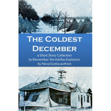 Halina Collection (The Coldest December- a Short Story Collection to Remember the Halifax Explosion -)