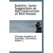 Bulletin : Some Suggestions on the Construction of Bird Houses