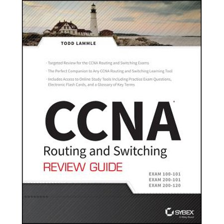 CCNA Routing and Switching Review Guide : Exams 100-101, 200-101, and
