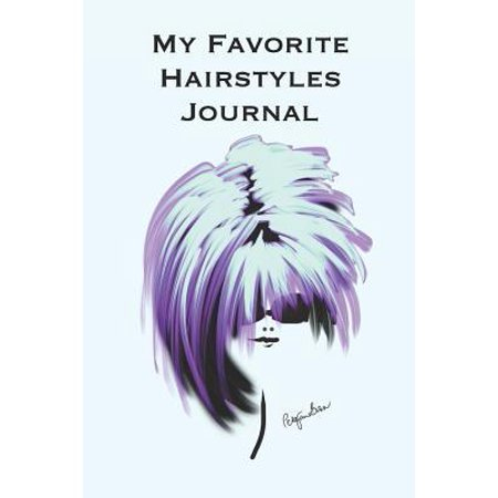 My Favorite Hairstyles Journal: Stylishly illustrated little notebook where you can create your own portfolio of favorite hairstyles. (Can You Design Your Own Ray Bans)