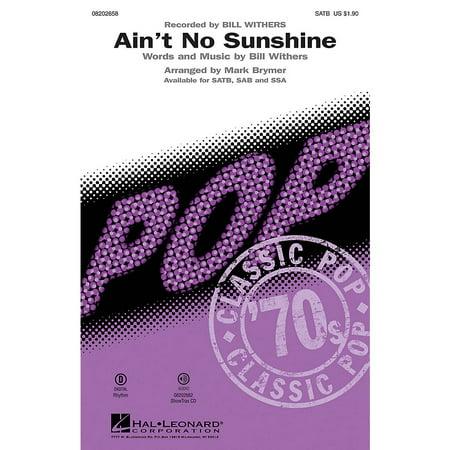 Hal Leonard Ain't No Sunshine SSA by Bill Withers Arranged by Mark (Bill Withers Ain T No Sunshine Single Version)