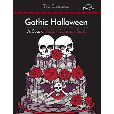 Gothic Halloween A Scary Adult Coloring Book