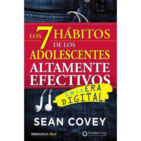 Los 7 hábitos de los adolescentes altamente efectivos: La mejor guía práctica para que los jóvenes alcancen el éxito / The 7 Habits of Highly Effective