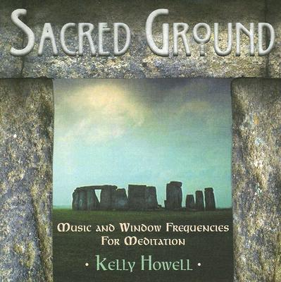 Sacred Ground : Music and Window Frequencies for Meditation