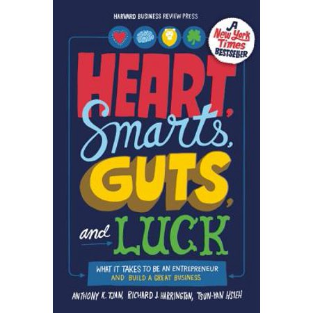 Heart, Smarts, Guts, and Luck : What It Takes to Be an Entrepreneur and Build a Great Business