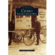Images of America (Arcadia Publishing): Cicero: The First Suburb West (Paperback)