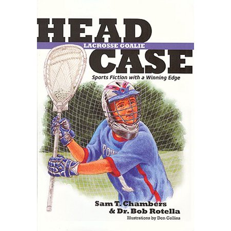 Head Case: Lacrosse Goalie : Sports Fiction with a Winning