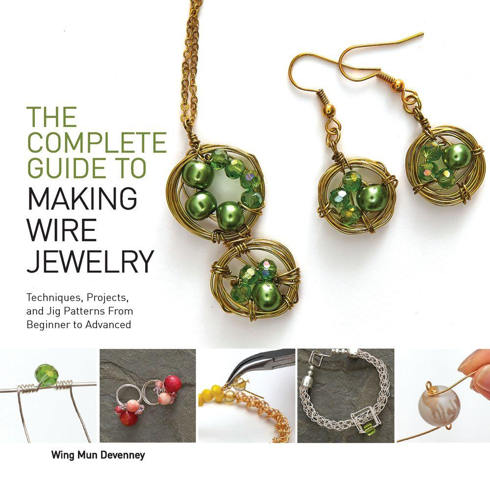 The Complete Guide to Making Wire Jewelry (Paperback)