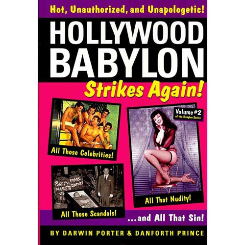 Hollywood Babylon Strikes Again!: Another Overview of Exhibitionism, Sexuality, and Sin as Filtered through 85 Years of Hollywood Scandal