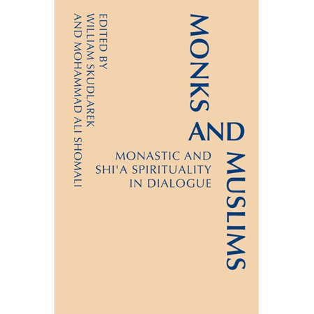 Monks and Muslims : Monastic Spirituality in Dialogue with Islam