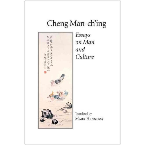Cheng Man-Ch'Ing: Essays on Man and Culture