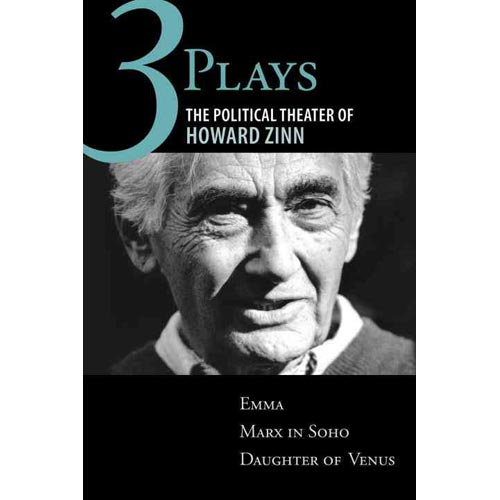 Three Plays: The Political Theater of Howard Zinn: Emma, Marx in Soho, Daughter of Venus